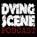Dying Scene Podcast