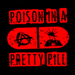 Poison In A Pretty Pill