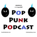 Pop Punk Podcast