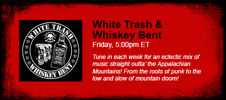 White Trash & Whiskey Bent