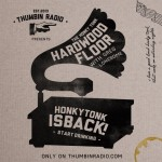 Honky Tonk Hardwood Floor #17 – only on Thumbin Radio