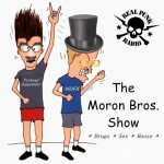 Moron Bros Show #1 - And We're Back!