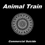 NEW RELEASE - PoDunk Records drops Animal Train's Commercial Suicide EP Today!