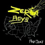 "Full EP Stream: Zero Boys – ""Pro-Dirt"" (first new music in 20 years)"