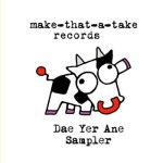 FREE DOWNLOAD sampler from Make-That-A-Take Records!