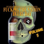 "Punkrockers-Radio Presents ""Fucking The Nation Every Day - Volume 5"" - FREE DOWNLOAD!"