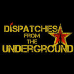 Dispatches from the Underground - Episode 244