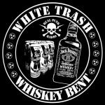 White Trash Whiskey Bent 001 debut show